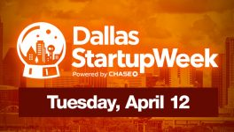 Dallas Startup Week Schedule for Tuesday, April 12